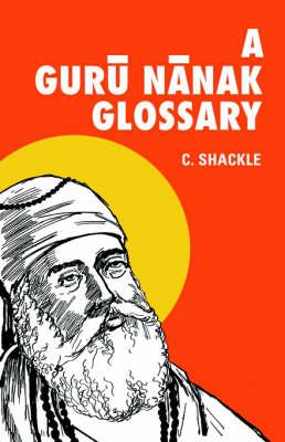 A Guru Nanak Glossary (Hardback)
