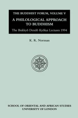 The Buddhist Forum: A Philological Approach to Buddhism - The Bukkyo Dendo Kyokai Lectures 1994 v.5 - Buddhist forum Vol V (Paperback)