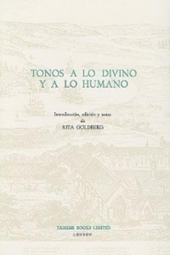 Tonos a lo Divino y a lo Humano - Coleccion Tamesis: Serie B, Textos v. 24 (Hardback)