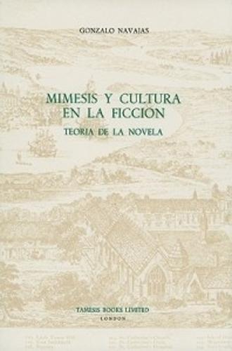 Mimesis y Cultura en la Ficcion: Teoria de la Novela - Coleccion Tamesis: Serie A, Monografias v. 115 (Hardback)