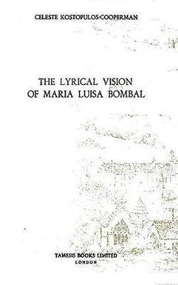 The Lyrical Vision of Maria Luisa Bombal - Coleccion Tamesis: Serie A, Monografias v. 134 (Hardback)