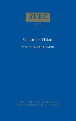 Voltaire et l'Islam 1974 - Oxford University Studies in the Enlightenment 125 (Paperback)