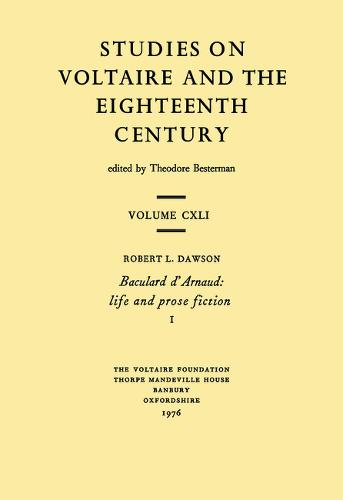 Baculard d'Arnaud 1976: Life and Prose Fiction - Oxford University Studies in the Enlightenment 141:142 (Paperback)