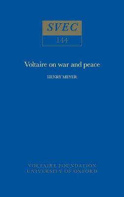 Voltaire on War and Peace - Studies on Voltaire v. 144 (Paperback)