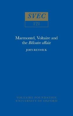 "Marmontel, Voltaire and the ""Belisaire"" Affair - Studies on Voltaire v.121 (Paperback)"
