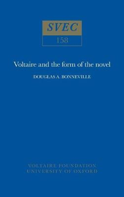Voltaire and the Form of the Novel 1976 - Oxford University Studies in the Enlightenment 158 (Paperback)