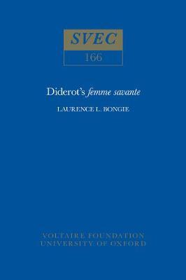 Diderot's Femme Savante 1977 - Oxford University Studies in the Enlightenment 166 (Paperback)