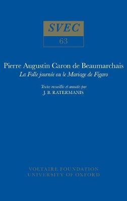 Le Mariage de Figaro 1968: publie par J. B. Ratermanis - Oxford University Studies in the Enlightenment 63 (Paperback)
