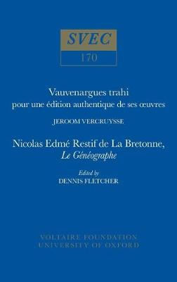 Vauvenargues trahi: pour une edition authentique de ses uvres   Nicolas Edme Restif de La Bretonne, Le Geneographe 1977 - Oxford University Studies in the Enlightenment 170 (Paperback)