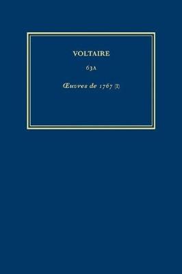 The Complete Works of Voltaire: 1767 - Guerre Civile de Geneve; Anecdotes sur Belisaire; Reponse Categorique au Sieur Coge; Preface de M.Abauzit; Essai Historique sur les Dissensions des Eglises de Pologne; Diner du Comte de Boulainvilliers v. 63A (Hardback)