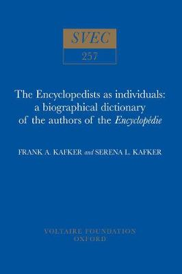 The Encyclopedists as Individuals 1988: A Biographical Dictionary of the Authors of the 'Encyclopedie' - Oxford University Studies in the Enlightenment 257 (Hardback)