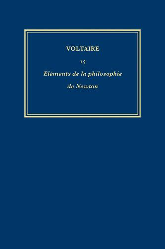 The Complete Works of Voltaire: Elements de la Philosophie de Newton v. 15 (Hardback)