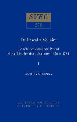 De Pascal a Voltaire 1990: le role des Pensees de Pascal dans l'histoire des idees entre 1670 et 1734 - Oxford University Studies in the Enlightenment 276:277 (Hardback)