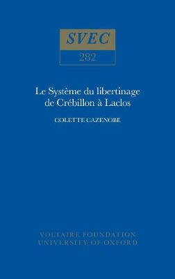 Le Systeme du libertinage de Crebillon a Laclos 1991 - Oxford University Studies in the Enlightenment 282 (Hardback)