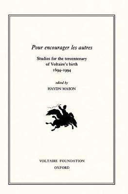 Pour Encourager les Autres 1994: Studies for the Tercentenary of Voltaire's Birth, 1694-1994 - Oxford University Studies in the Enlightenment 320 (Hardback)