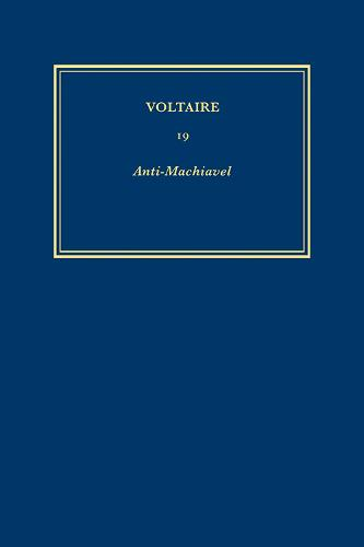 The Complete Works of Voltaire: Anti-Machiavelli v.19 (Hardback)