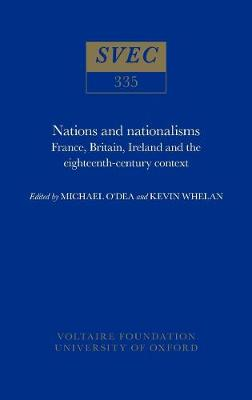 Nations and Nationalisms: France, Britain, Ireland and the Eighteenth Century - Studies on Voltaire & the Eighteenth Century v. 335. (Hardback)