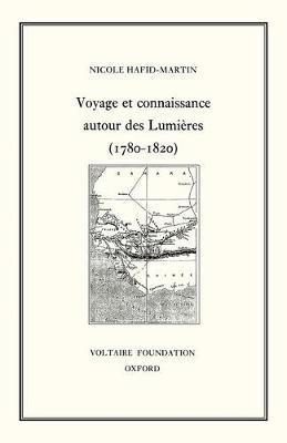 Voyage et Connaissance au Tournant des Lumieres (1780-1820) - Studies on Voltaire & the Eighteenth Century v. 334. (Hardback)