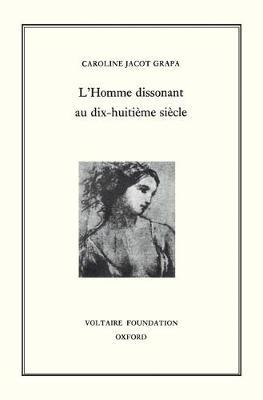 L'Homme Dissonant au XVIII Siecle 1997 - Oxford University Studies in the Enlightenment 354 (Hardback)