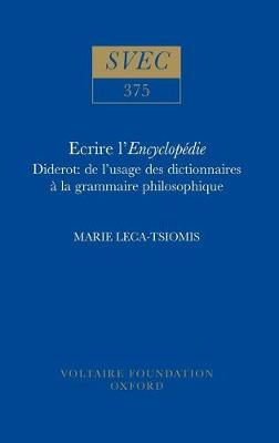 Ecrire l'Encyclopedie 1999: Diderot: de l'usage des dictionnaires a la grammaire philosophique - Oxford University Studies in the Enlightenment 375 (Hardback)