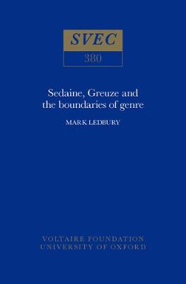 Sedaine, Greuze and the Boundaries of Genre 2000 - Oxford University Studies in the Enlightenment 380 (Hardback)