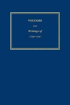 Oeuvres De 1739-1741: WITH Memoire Du Sieur De Voltaire AND Memoire Sur La Satire AND Memoire Sur Un Ouvrage De Physique De Madame La Marquise Du Chatelet AND Exposition De Livre Des Institutions De Physique: Fragment d'un Lettre Sur un Usage Tres Utile Etabli en Hollande - Oeuvres Completes de Voltaire No. 20A (Hardback)
