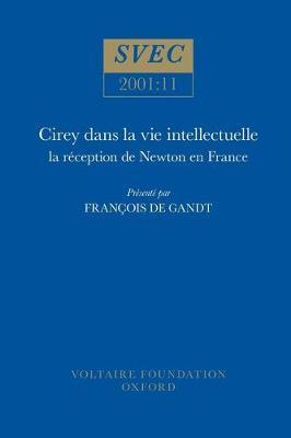 Cirey Dans La Vie Intellectuelle: La Raeception de Newton en France - Studies on Voltaire & the Eighteenth Century 2001:11 (Paperback)