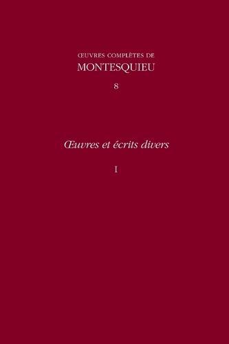 OEuvres Et Ecrits Divers: v. 8: Memoire Sur Les Dettes De L'Etat, Le Temple De Gnide, and Other Texts - Oeuvres Completes De Montesquieu (Hardback)