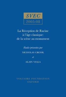 La Reception de Racine a l'Age classique: de la scene au monument - Oxford University Studies in the Enlightenment 2005:08 (Paperback)