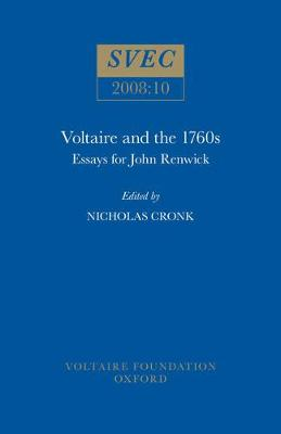 Voltaire and the 1760s: Essays for John Renwick - Oxford University Studies in the Enlightenment 2008:10 (Paperback)