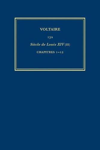 Complete Works of Voltaire 13A: Le Siecle de Louis XIV (III) - Complete Works of Voltaire 13 (Hardback)