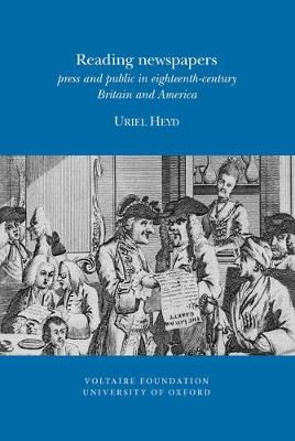 Reading Newspapers: Press and Public in Eighteenth-century Britain and America - Oxford University Studies in the Enlightenment 2012:03 (Paperback)
