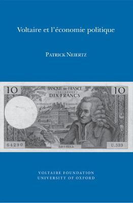 Voltaire et l'economie politique - Oxford University Studies in the Enlightenment 2012:10 (Paperback)