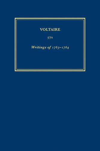 Complete Works of Voltaire 57A: 57A: Writings of 1763-1764 - Complete Works of Voltaire 57A (Hardback)