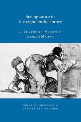 Seeing Satire in the Eighteenth Century - Oxford University Studies in the Enlightenment 2013:02 (Paperback)