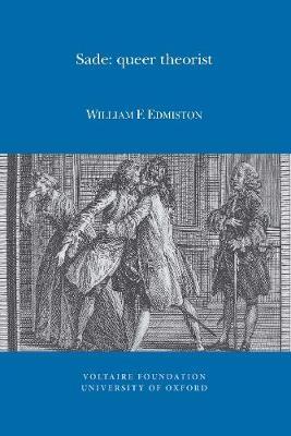 Sade: Queer Theorist - Oxford University Studies in the Enlightenment 2013:03 (Paperback)