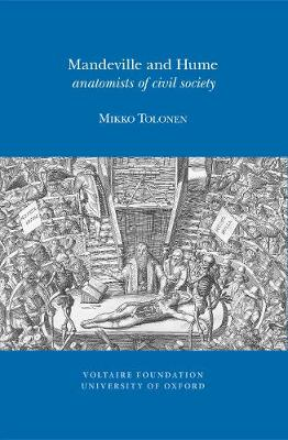 Mandeville and Hume: Anatomists of Civil Society - Oxford University Studies in the Enlightenment 2013:07 (Paperback)