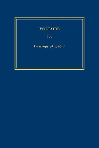 Complete Works of Voltaire: Volume 60C: Writings of 1766 (I) - Complete Works of Voltaire 60C (Hardback)