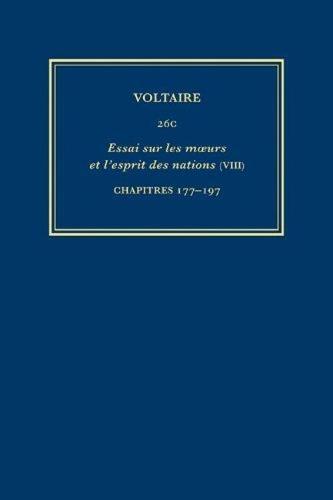 Complete Works of Voltaire 26C: VIII: Essai sur les Moeurs et l'esprit des Nations (VIII): Chapitres 177-97 - Complete Works of Voltaire 26C (Hardback)