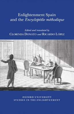 Enlightenment Spain and the 'Encyclopedie Methodique' - Oxford University Studies in the Enlightenment 2015:11 (Paperback)