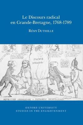 Le Discours radical en Grande-Bretagne, 1768-1789 2017 - Oxford University Studies in the Enlightenment 11 (Paperback)