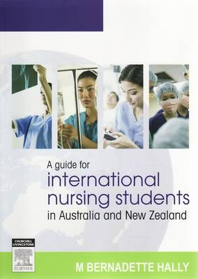 A Guide for International Nursing Students in Australia and New Zealand (Paperback)
