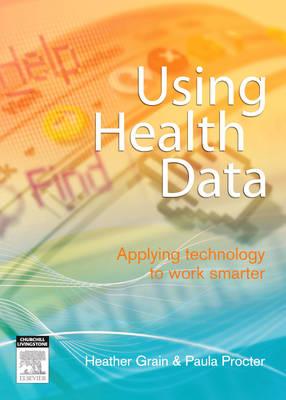 Using Health Data: Applying Technology to Work Smarter (Paperback)