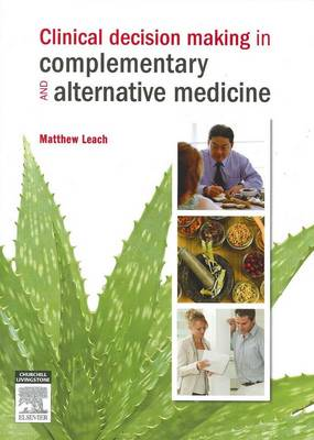 Clinical Decision Making in Complementary and Alternative Medicine (Paperback)