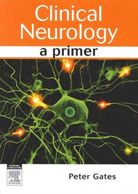 Clinical Neurology: A Primer (Paperback)