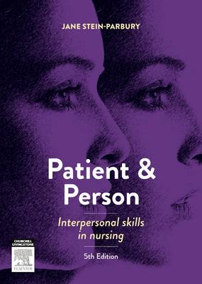 Patient and Person: Interpersonal Skills in Nursing (Paperback)