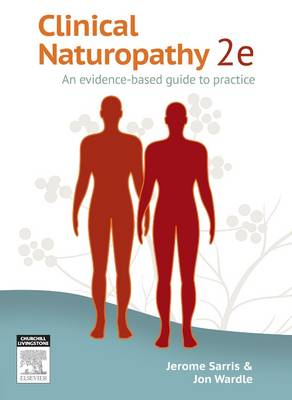 Clinical Naturopathy: An evidence-based guide to practice (Paperback)