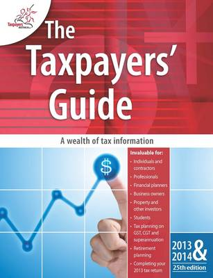 The Taxpayers' Guide 2013 - 2014 (Paperback)