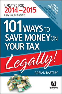 101 Ways to Save Money on Your Tax - Legally! 2014 - 2015 (Paperback)