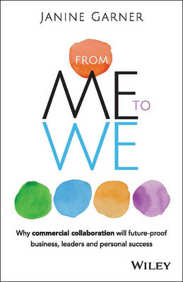 From Me to We: Why Commercial Collaboration Will Future-proof Business, Leaders and Personal Success (Paperback)